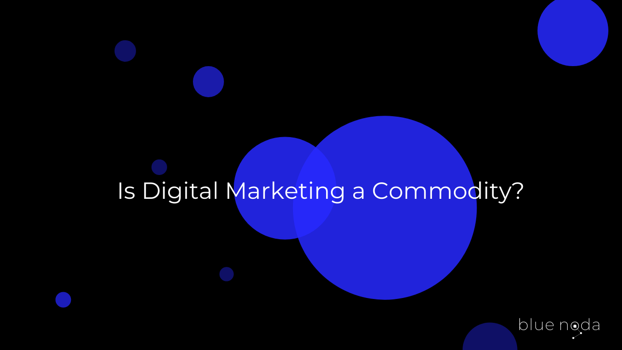 Is Digital Marketing a Commodity_